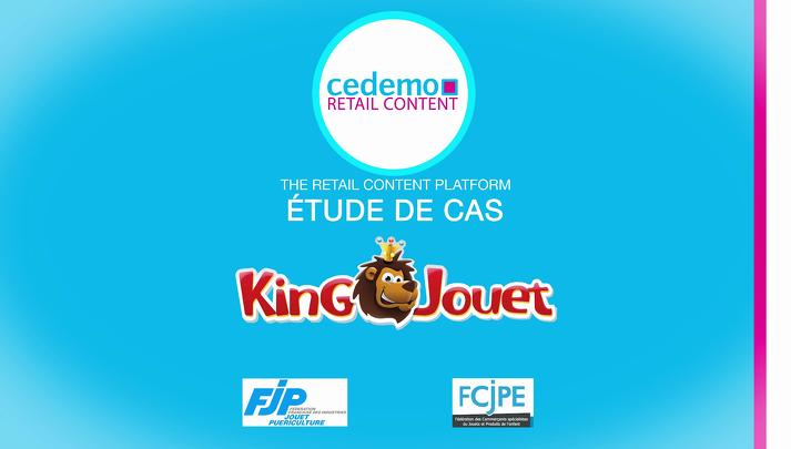 Case Study Cedemo / King Jouet